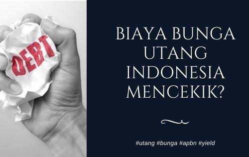 Biaya Bunga Utang Indonesia Mencekik?